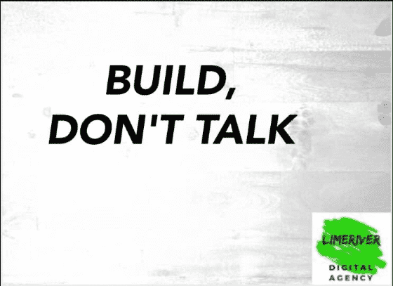 Build dont talk